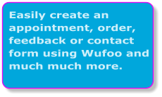 Easily create an appointment, order, feedback or contact form using Wufoo and much much more.